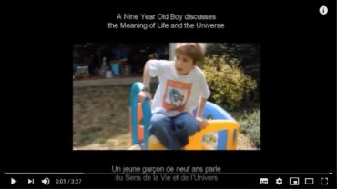 Le sens de la vie et de l'univers par un enfant de 9 ans…Une belle leçon de sagesse.